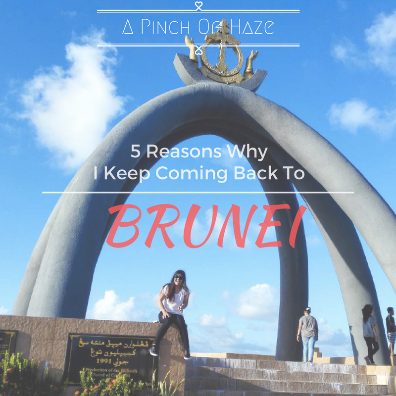 5 Reasons Why I Keep Coming Back To Brunei