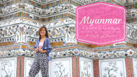 Myanmar, It Is Love At First Sight